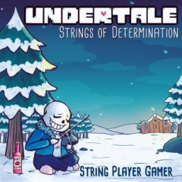 Музыка из игры UNDERTALE: Strings of Determination / OST UNDERTALE: Strings of Determination