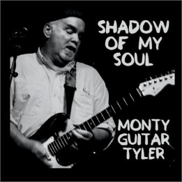 Monty Guitar Tyler - Shadow Of My Soul (2018)