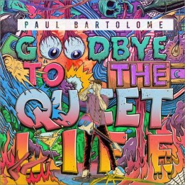 Paul Bartolome - Goodbye to the Quiet Life (EP) (2018)