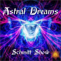 Schmitt Show - Astral Dreams (2019)