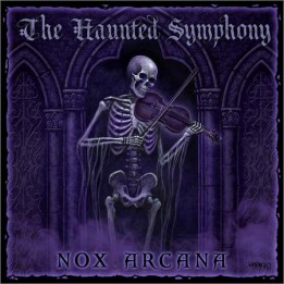 Nox Arcana - The Haunted Symphony (August 20, 2019)