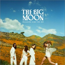 The Big Moon - Walking Like We Do (January 10, 2020)