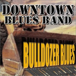 Downtown Blues Band - Bulldozer Blues (2020)