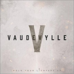 Vaudevylle - Hold Your Lighters Up (December 20, 2019)