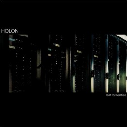Holon - Trust The Machine (2020)