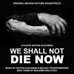 Музыка из фильма We Shall Not Die Now / OST We Shall Not Die Now