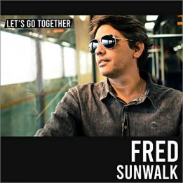 Fred Sunwalk  - Let's Go Together  (2020)