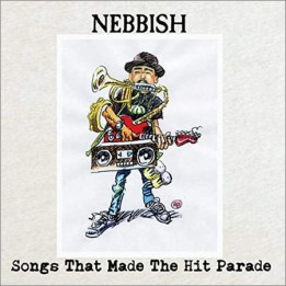 Nebbish - Songs That Made The Hit Parade (2020)