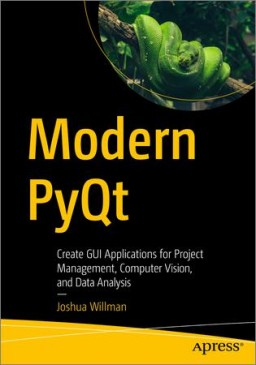 Modern PyQt: Create GUI Applications for Project Management, Computer Vision, and Data Analysis