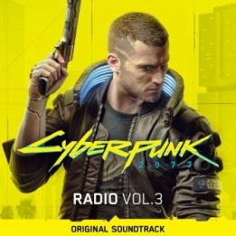 Музыка из игры Cyberpunk 2077. Том 3 / OST Cyberpunk 2077: Radio Vol. 3