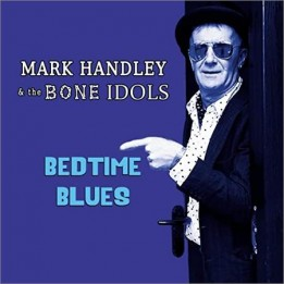 Mark Handley & The Bone Idols  - Bedtime Blues  (2021)