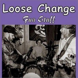 Loose Change  - Fun Stuff  (2021)